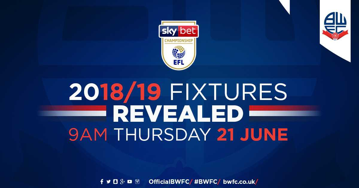 Bolton Wanderers' 2018/19 Championship fixtures released on
