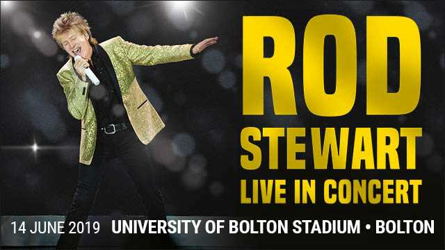 Rod Stewart to play The University of Bolton Stadium on Friday 14